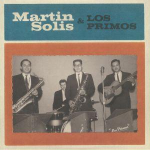SOLIS, Martin/LOS PRIMOS - Martin Solis & Los Primos