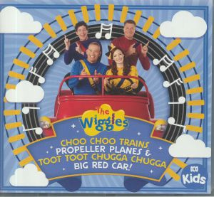 WIGGLES, The - Choo Choo Trains Propeller Planes & Toot Toot Chugga Chugga Big Red Car!