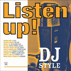 VARIOUS - Listen Up DJ Style