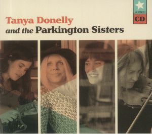 DONELLY, Tanya/THE PARKINGTON SISTERS - Tanya Donelly & The Parkington Sisters