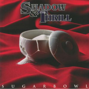 SHADOW & THE THRILL - Sugarbowl