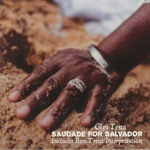 TESTA, Gigi - Saudade For Salvador