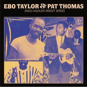 TAYLOR, Ebo/PAT THOMAS - Disco Highlife Reedit Series