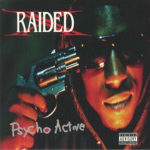 X RAIDED - Psycho Active