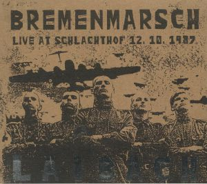 LAIBACH - Bremenmarsch: Live At Schlachthof 12/10/1987