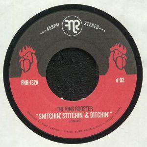 KING ROOSTER, The - Snitchin' Stitchin' & Bitchin'