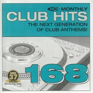 VARIOUS - DMC Monthly Club Hits 168: The Next Generation Of Club Anthems! (Strictly DJ Only)