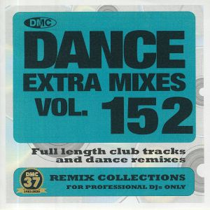 VARIOUS - Dance Extra Mixes Vol 152: Remix Collections For Professional DJs Only (Strictly DJ Only)