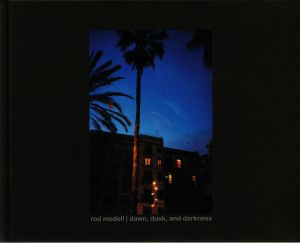 MODELL, Rod - Dawn Dusk & Darkness (Deluxe Edition)