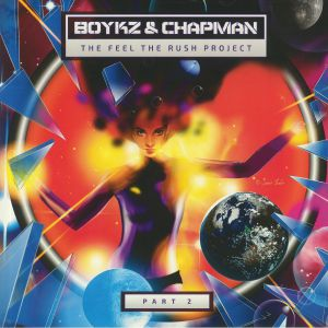 BOYKZ/CHAPMAN - The Feel The Rush Project Part 2