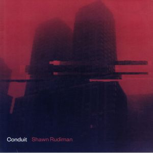 RUDIMAN, Shawn - Conduit