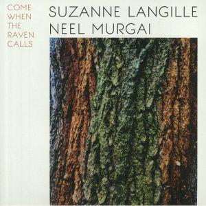 LANGILLE, Suzanne/NEEL MURGAI - Come When The Raven Calls
