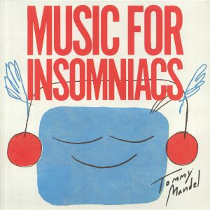MANDEL, Tommy - Music For Insomniacs