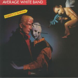 AVERAGE WHITE BAND - Cupid's In Fashion (reissue)