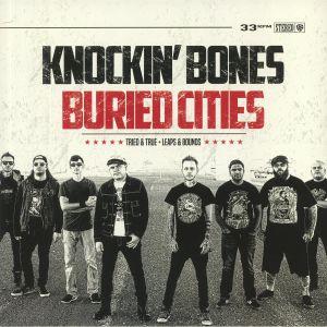 BURIED CITIES/KNOCKIN' BONES - Leaps & Bounds/Tried & True