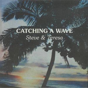 STEVE & TERESA - Catching A Wave