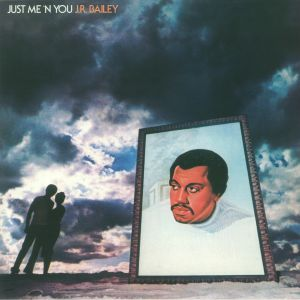 JR BAILEY - Just Me 'N You (reissue)