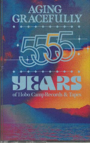 VARIOUS - Aging Gracefully: 5 Years Of Hobo Camp Records & Tapes
