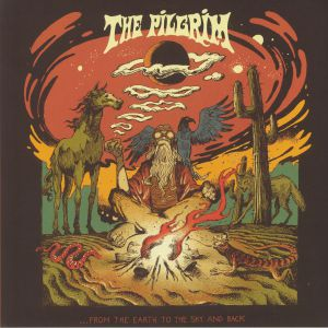 PILGRIM, The - From The Earth To The Sky & Back