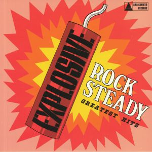 VARIOUS - Explosive Rock Steady: Greatest Hits