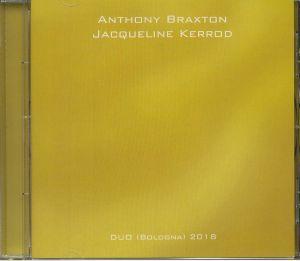 BRAXTON, Anthony/JACQUELINE KERROD - Duo Bologna 2018