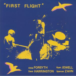 FORSYTH, Chris/DAVE HARRINGTON/RYAN JEWELL/SPENCER ZAHN - First Flight
