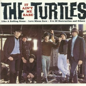 TURTLES, The - It Ain't Me Babe (reissue)