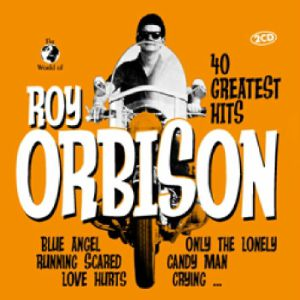 ORBISON, Roy - 40 Greatest Hits
