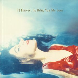 HARVEY, PJ - To Bring You My Love (reissue)