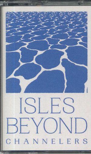 CHANNELERS - Isles Beyond