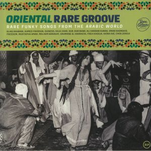 VARIOUS - Oriental Rare Groove: Rare Funky Songs From The Arabic World