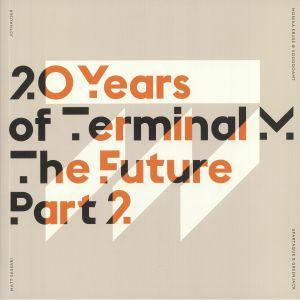 JOYHAUSER/MONIKA KRUSE/WOODOOAMT/MATT SASSARI/SPARTAQUE/GREENJACK - 20 Years Of Terminal M: The Future Part 2