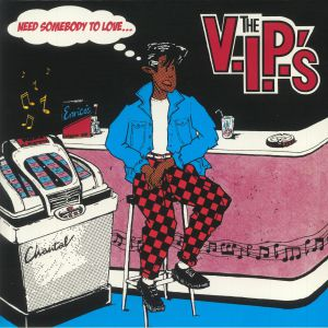 VIP's, The - Need Somebody To Love (remastered)