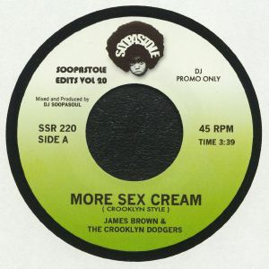 DJ SOOPASOUL/JAMES BROWN/THE CROOKLYN DODGERS - More Sex Cream (Crooklyn Style)