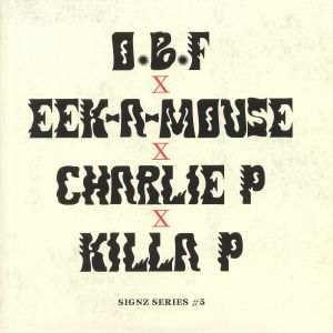 OBF/CHARLIE P/KILLA P/EEK A MOUSE - Bubble