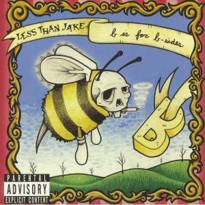 LESS THAN JAKE - B Is For B Sides
