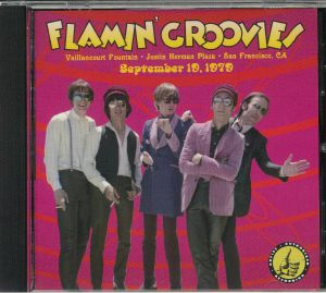 FLAMIN' GROOVIES - Live From The Vaillancourt Fountains September 19 1979