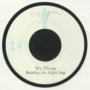 WE THREE - Sunday Do Right Day