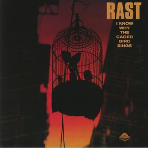 RAST - I Know Why The Caged Bird Sings
