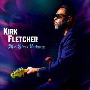 FLETCHER, Kirk - My Blues Pathway