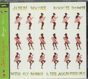 JOHN WAYNE with SLY & ROBBIE/THE AGGROVATORS - Boogie Down