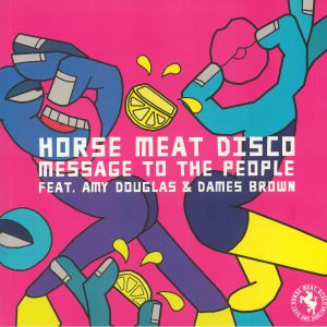 HORSE MEAT DISCO feat AMY DOUGLAS/DAMES BROWN - Message To The People