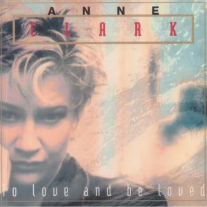 CLARK, Anne - To Love & Be Loved (reissue)