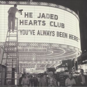 JADED HEARTS CLUB, The - You've Always Been Here
