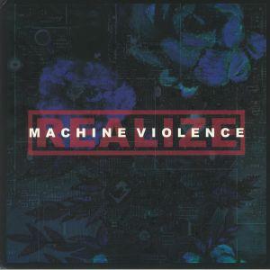REALIZE - Machine Violence