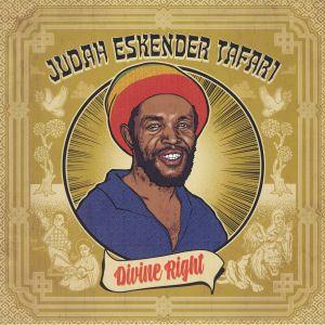 JUDAH ESKENDER TAFARI - Divine Right