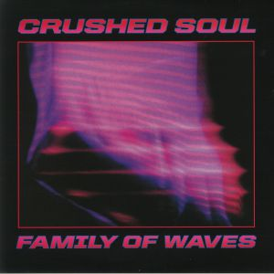 CRUSHED SOUL - Family Of Waves EP