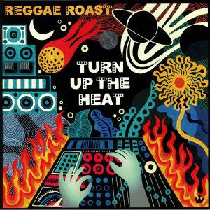 REGGAE ROAST - Turn Up The Heat
