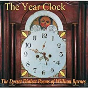 VARIOUS - The Year Clock The Dorset Dialect Poems Of William Barnes