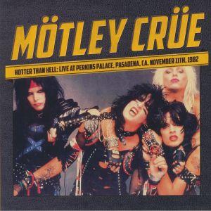 MOTLEY CRUE - Hotter Than Hell: Live At Perkins Palace Pasadena CA November 11th 1982